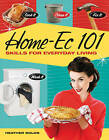 Home-Ec 101: Skills for Everyday Living by Heather Solos (Paperback, 2011)