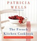 The French Kitchen Cookbook: Recipes and Lessons from Paris and Provence by Patricia Wells (Hardback, 2013)