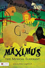 Maximus the Musical Elephant by James Langston Jr (Paperback / softback, 2011)