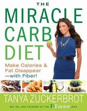 The Miracle Carb Diet : Make Calories and Fat Disappear - With Fiber! by Tanya …