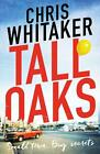 Tall Oaks von Chris Whitaker (2016, Taschenbuch)
