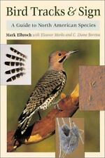 Bird Tracks and Sign : A Guide to North American Species by Eleanor Marks and Mark Elbroch (2001, Paperback)