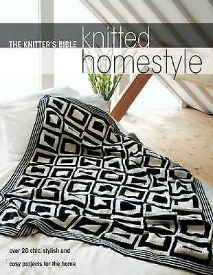 1 of 1 - Knitters Bible Knitted Homestyle Over 20 Chic..by Hachette NEW BOOK (P/B 2009)