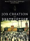 Job Creation and Destruction by John C. Haltiwanger, Steven J. Davis and Scott Schuh (1998, Paperback, Reprint)