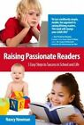 Raising Passionate Readers: 5 Easy Steps to Success in School and Life by Nancy Newman (Paperback / softback, 2014)