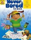 The Never-Bored Kid Book by Evan-Moor Educational Publishers (Paperback / softback, 2003)