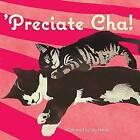 Preciate Cha! by Sky Hatter (Hardback, 2016)
