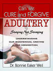 Can We Cure and Forgive Adultery? Staying Not Straying by Dr Bonnie Eaker Weil (Paperback / softback, 2004)