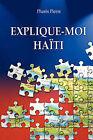 Explique-moi Haiti by Phares Pierre (Paperback, 2006)