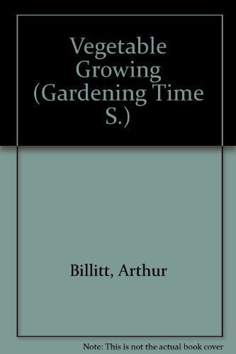 Vegetable Growing (Gardening Time S.)