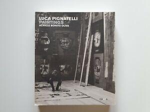 LUCA PIGNATELLI - PAINTINGS a cura di Achille Bonito Oliva - ed Charta 2007