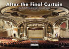 After the Final Curtain: The Fall of the American Movie Theater by Matt Lambros (Hardback, 2016)