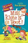 Miss Klute Is a Hoot! by Dan Gutman (Hardback, 2014)