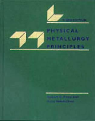 Physical Metallurgy Principles Hardcover Robert E. Reed-Hill
