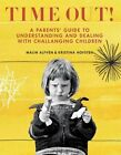Time Out!: A Parents' Guide to Understanding and Dealing with Challenging Children by Kristina Hofsten, Malin Alfven (Paperback, 2015)