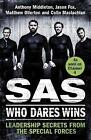 SAS: Who Dares Wins: Leadership Secrets from the Special Forces by Matthew Ollerton, Jason Fox, Colin MacLachlan, Anthony Middleton (Hardback, 2016)