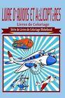 Livre D Avions Et HELICOPTERES Livres De Coloriage 9781320490986 by Le Blokehead