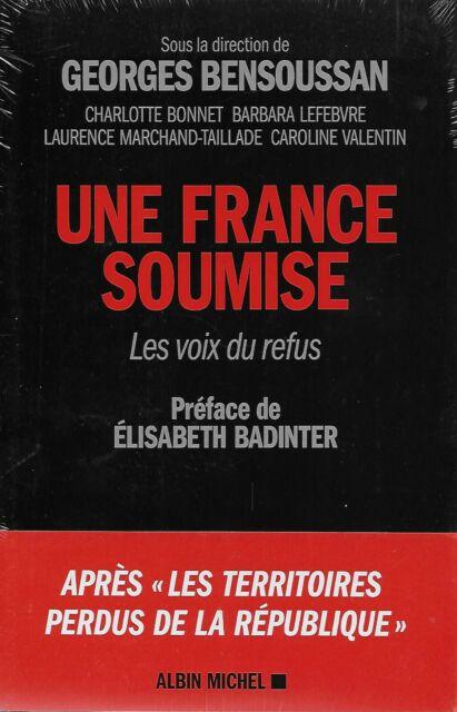 FAITS DE SOCIETE - POLITIQUE -  / UNE FRANCE SOUMISE - G. BENSOUSSAN - NEUF !
