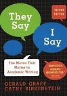 They Say/I Say: The Moves That Matter in Academic Writing by University Gerald Graff, Cathy Birkenstein (Hardback, 2014)