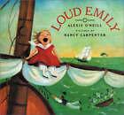 Loud Emily by Nancy Carpenter, Alexis O'Neill (Paperback, 2003)