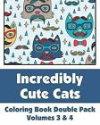 Incredibly Cute Cats Coloring Book Double Pack (Volumes 3 & 4) by H R Wallace Publishing, Various (Paperback / softback, 2013)