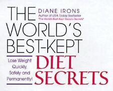 The World's Best-Kept Diet Secrets : Lose Weight Quickly, Safely and Permanentl…