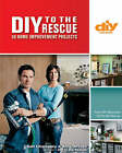 DIY to the Rescue: 50 Home Improvement Projects by Amy Devers, Karl Champley (Paperback, 2007)