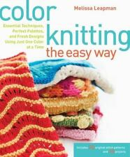 Color Knitting the Easy Way: Essential T