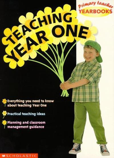 Teaching Year 1 (Primary Teacher Yearbooks) By George Hunt