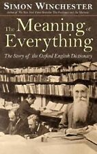 The Meaning of Everything: The Story of the Oxford English Dictionary Wincheste