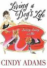 Living a Dog's Life: Jazzy, Juicy, and Me by Cindy Adams (Paperback / softback, 2007)