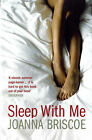 Sleep With Me by Joanna Briscoe (Paperback, 2006)