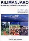Kilimanjaro: Mountain, Memory, Modernity by Mkuki na Nyota Publishers (Paperback, 2006)