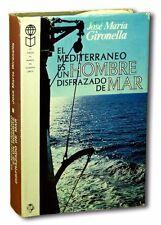 El Mediterraneo es un Hombre Disfrazado de Mar 1974 Jose Maria Gironella 1st