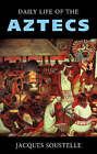 The Daily Life of the Aztecs by Jacques Soustelle (Paperback, 2002)