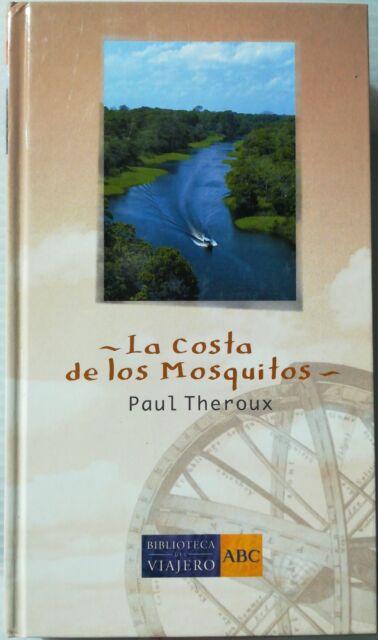 La Costa de los Mosquitos. Paul Theroux. Libro