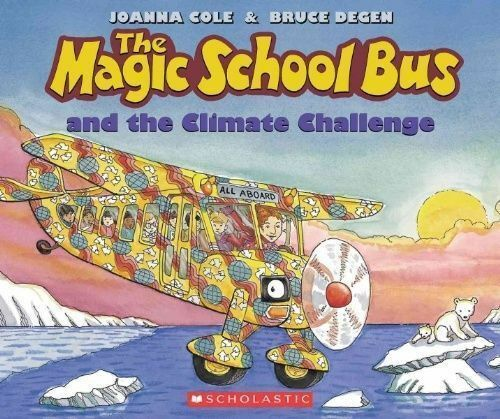 The Magic School Bus and the Climate Challenge (Magic School Bus (Paperback)), C