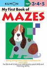 My First Book of Mazes by Kumon Publishing (Paperback, 2008)