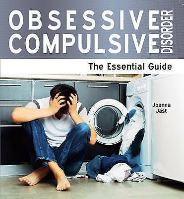 """""""VERY GOOD"""" Jast, Joanna, Obsessive Compulsive Dissorder - The Essential Guide ("""