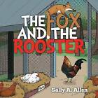 The Fox and the Rooster by Sally a Allen (Paperback / softback, 2015)