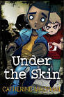 Under the Skin by Catherine MacPhail (Paperback, 2012)