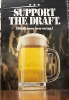 Support The Draft (drink More Beer On Tap) Poster 12187