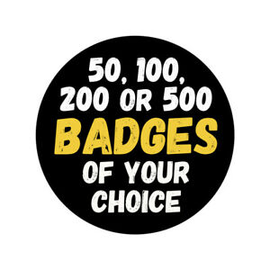 Your-Choice-of-50-100-200-or-500-Wholesale-BADGES-from-our-eBay-store