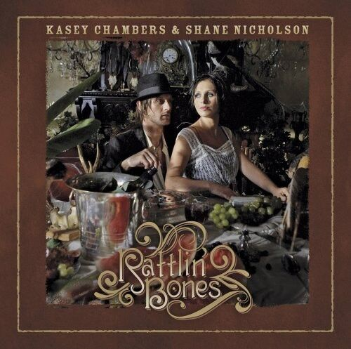 1 of 1 - Kasey Chambers, Shane Nicholson - Rattlin Bones [New CD]