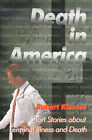 Death in America: Short Stories about Terminal Illness and Death by Robert Klassen (Paperback / softback, 2000)