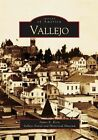 Vallejo by Vallejo Naval and Historical Museum, James E Kern (Paperback / softback, 2004)
