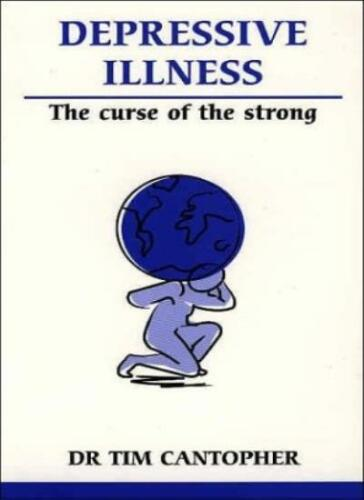 1 of 1 - Depressive Illness: The Curse of the Strong (Overcoming Common Problems),Tim Ca