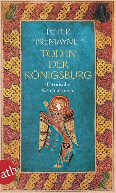 Tod in der Königsburg von Peter Tremayne. HistoKrimi anno 677