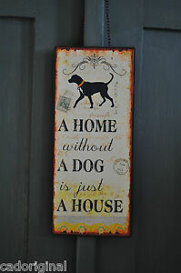 A-HOME-WITHOUT-A-DOG-IS-JUST-A-HOUSE-Schild-Metallschild-fuer-Hundenliebhaber