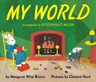 My World by Margaret Wise Brown, Clement Hurd (Paperback, 2004)